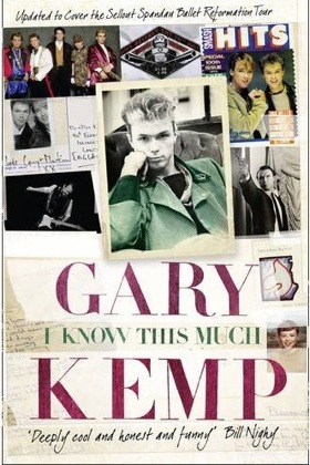 Gary Kemp, autobiography, I know this much, Bill Nighy,Steve Jansen,paperback