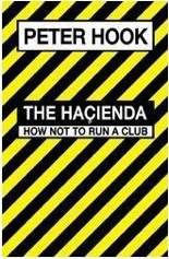 Peter Hook,The Hacienda, How Not to Run a Club,paperback