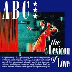 ABC, Lexicon of Love, New Romantics,electro-pop, 1980s