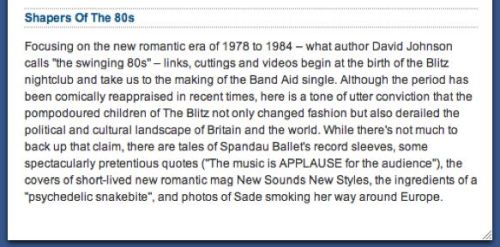 Guardian, Shapersofthe80s, internet pick of the week,swinging 80s,New Romantics,psychedelic snakebite, Sade, Spandau Ballet, Visage, electro-pop, Boy George, Blitz Kids,1980