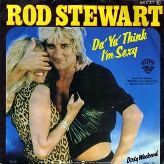 Rod Stewart, Da Ya Think I'm Sexy