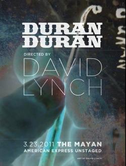 Duran Duran, David Lynch,poster,YouTube,Amex, Unstaged,concert, Los Angeles,