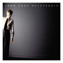 John Foxx,Metatronic, boxset, electropop