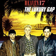 Heaven 17, album ,The Luxury Gap ,electro-pop
