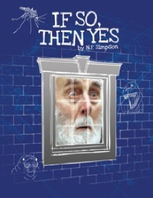 If So Then Yes, N F Simpson,Jermyn Street theatre,David Quantick