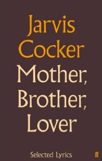 Mother Brother Lover, Selected Lyrics, Jarvis Cocker, Faber, Pulp