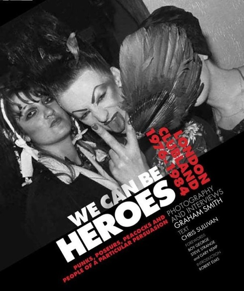 We Can Be Heroes, photography, youth culture, nightclubbing,books,Unbound,Graham Smith, Chris Sullivan,