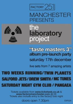 Taste Masters 3 , Laboratory Project, Fac251, albums, live concert, MC Tunes, Salford Jets,  Saturday Night Gym Club, Two Weeks Running, Twin Planets, Pangaea, Drew Smith