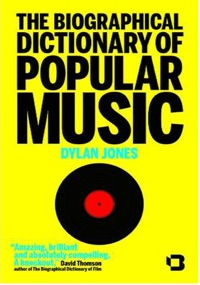 Dylan Jones, Kindle, Biographical Dictionary of Popular Music ,books,Bedford Square Books,