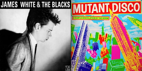 No Wave, Mutant Disco, dance music, James White & The Blacks, ZE Records
