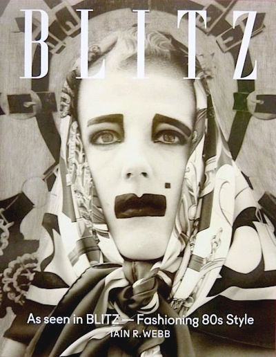 Scarlett Cannon ,Iain R Webb, books,As Seen In Blitz, Fashion, 1980s,Style,Blitz Kids