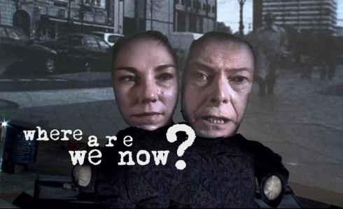 Where Are We Now? , David Bowie, comeback,Next Day, video,Tony Oursler ,Tony Visconti