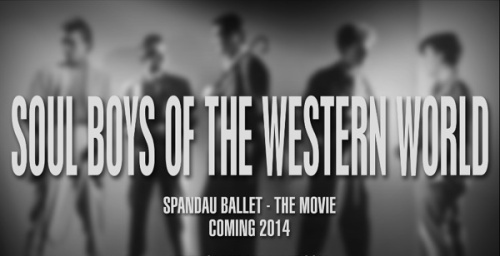 movie, Scott Millaney, Spandau Ballet, Soul Boys of The Western World,
