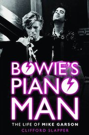 Bowie's Piano Man, books,pop music, Mike Garson, Clifford Slapper,