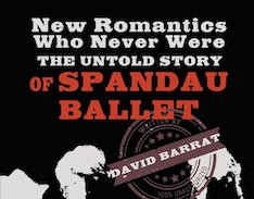David Barrat, Orsam books,New Romantics, Untold Story, Spandau Ballet, books,pop music, fashion, Blitz Kids, youth culture, history, London, 1980s